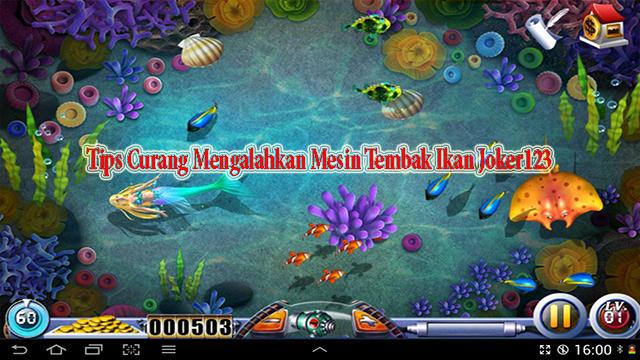 Tips Curang Mengalahkan Mesin Tembak Ikan Joker123